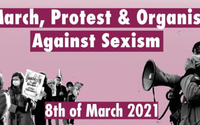 8 mars : March, Protest & Organise Against Sexism