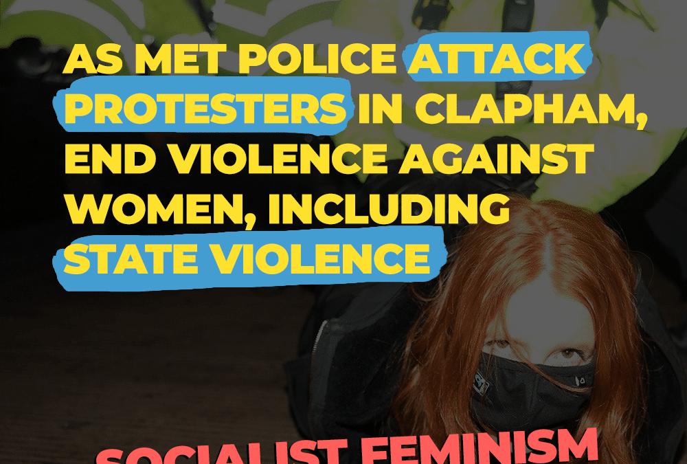 Royaume uni. La police attaque violemment la veillée pour Sarah Everard – le féminisme socialiste est nécessaire!